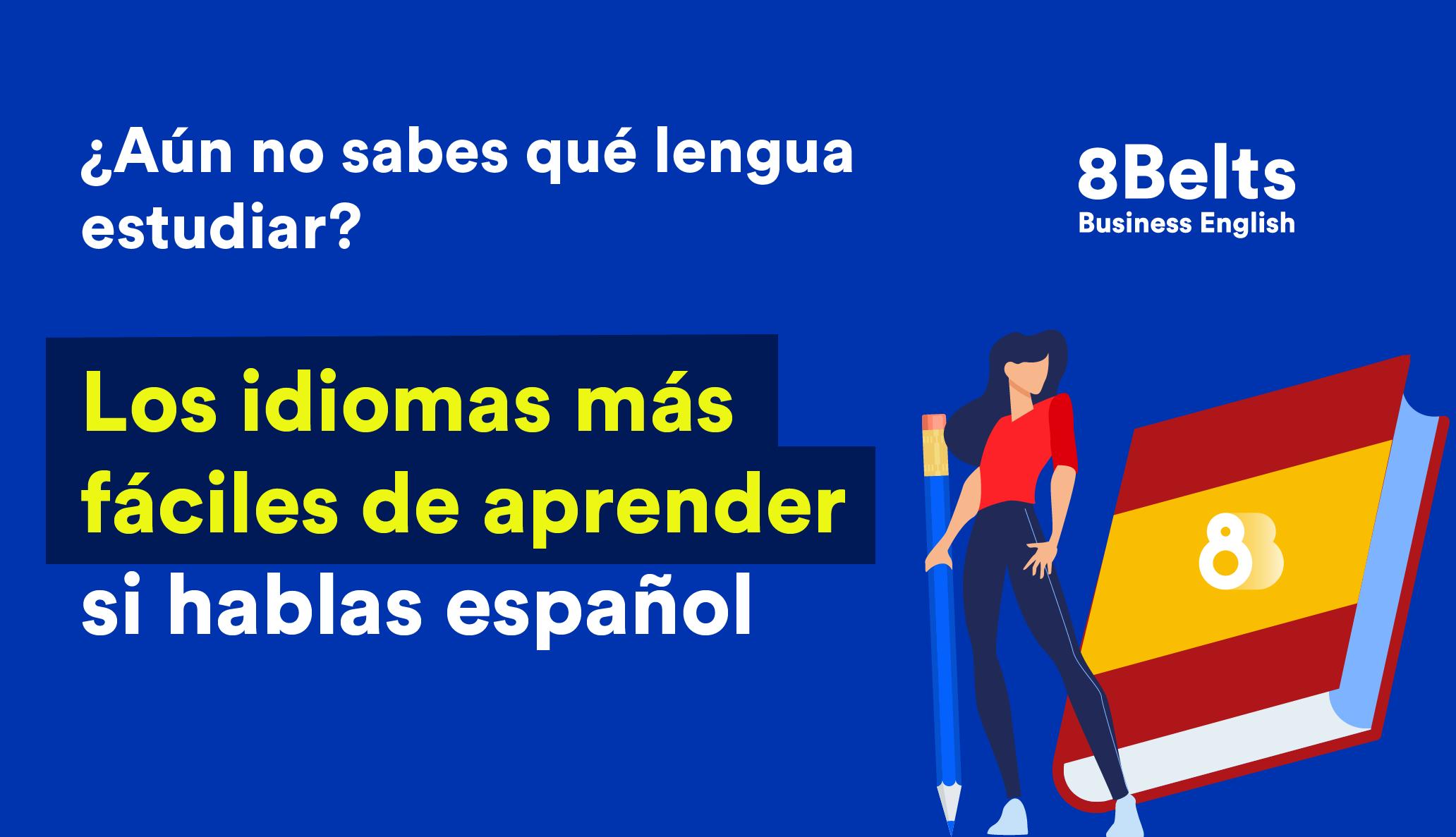 Los idiomas más fáciles de aprender para hispanohablantes - 8belts