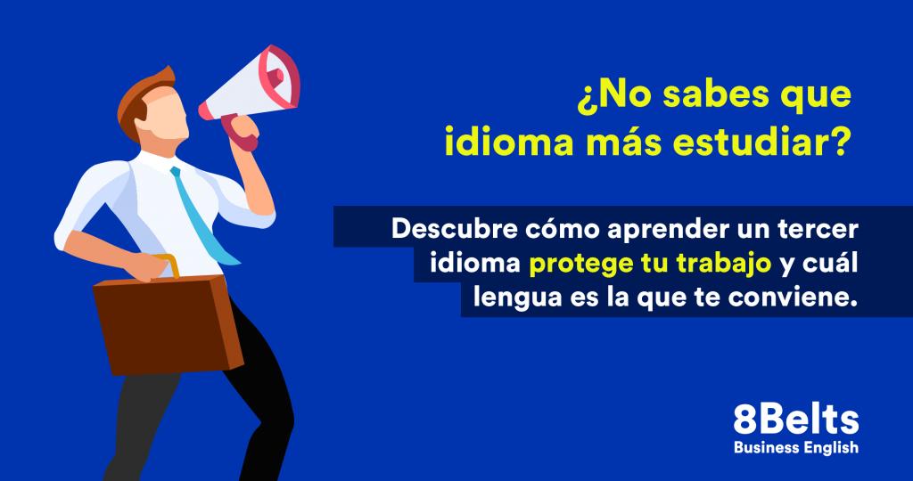 Aprender un tercer idioma mejora tu futuro laboral